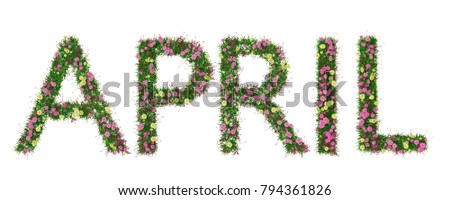 April month written in flowers, isolated on white.Seasonal, spring aka springtime.