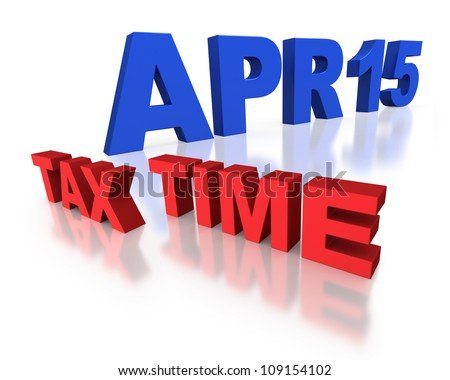 April 15 tax time for IRS declaration in blue and red block letters on white background