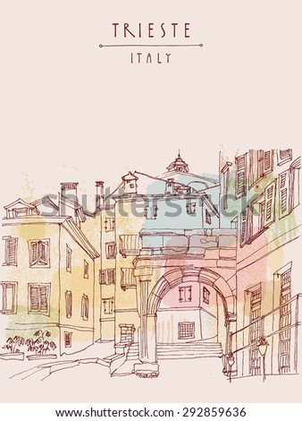 Arch of Ricardo in Trieste, Italy, Europe. Mediterranean houses, narrow street in old town. Artistic illustration. Hand drawn travel sketch art. Colorful tourist postcard poster greeting card template