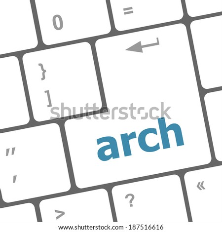 arch word on computer keyboard key