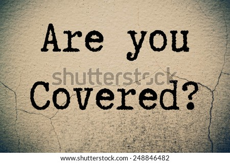 are you covered? - stock photo