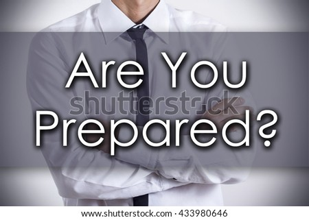 Are You Prepared? - Closeup of a young businessman with text - business concept - horizontal image