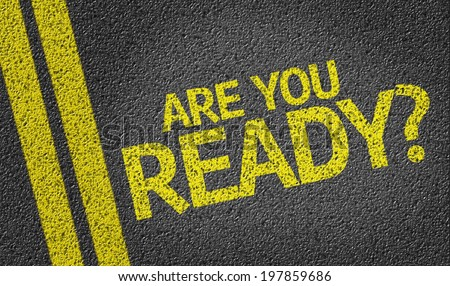 Are you Ready? written on the road - stock photo