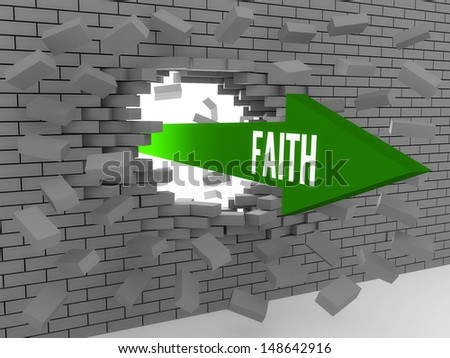 Arrow with word Faith breaking brick wall. Concept 3D illustration. - stock photo