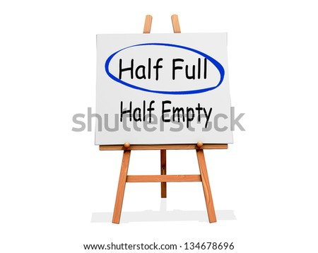 Art Easel on a white background with Half Full circled instead of Half Empty - stock photo