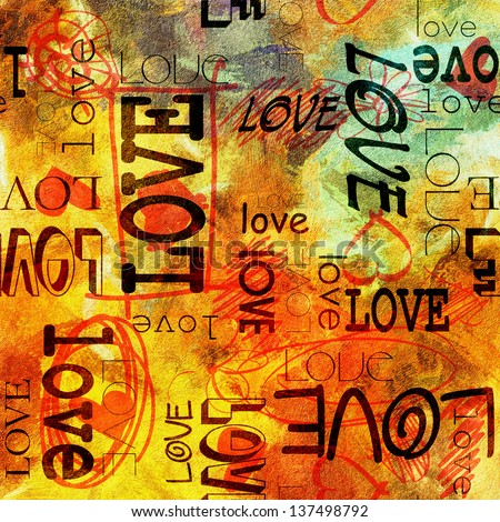 art vintage graffiti pattern, valentine background in red, orange, old gold, yellow, green and black colors with word love and hearts - stock photo