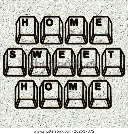 Artwork featuring the words home sweet home in computer keyboard keys. - stock photo