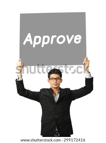 Asia businessman show wording approve on paper board over white background, clipping path.