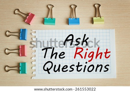 Ask The Right Questions - stock photo