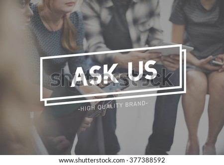Ask Us Question Inquries Contact Advice Answer Concept - stock photo