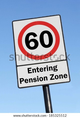 At the age of 60, you are entering your pension zone made as a road sign illustration.  - stock photo
