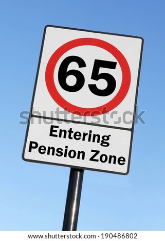 At the age of 65, you are entering your pension zone made as a road sign illustration.  - stock photo