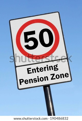 At the age of 65, you are entering your pension zone made as a road sign illustration.