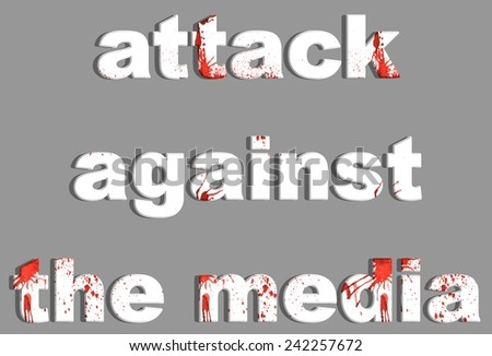 Attack against the media. A drops of blood on the white letters - stock photo