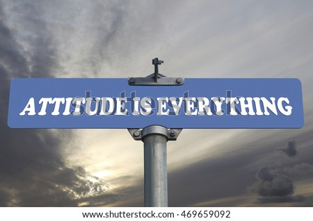 Attitude is everything road sign