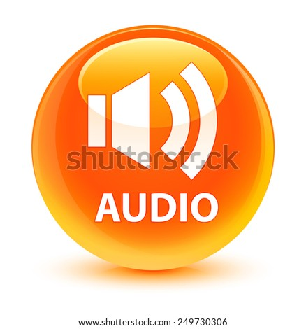 Audio glassy orange button - stock photo