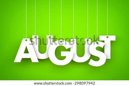 August - word hanging on the ropes - stock photo