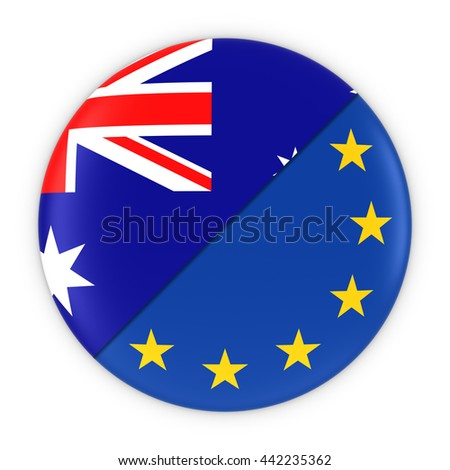 Australian and European Relations - Badge Flag of Australia and Europe 3D Illustration - stock photo