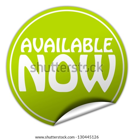 available now - green sticker - stock photo