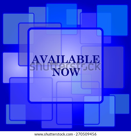 Available now icon. Internet button on abstract background.  - stock photo
