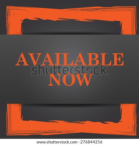 Available now icon. Internet button on grey background.  - stock photo