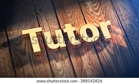 "Awesome useful tutorial title. The word ""Tutor"" is lined with gold letters on wooden planks. 3D illustration graphics"