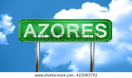 Azores vintage green road sign with highlights