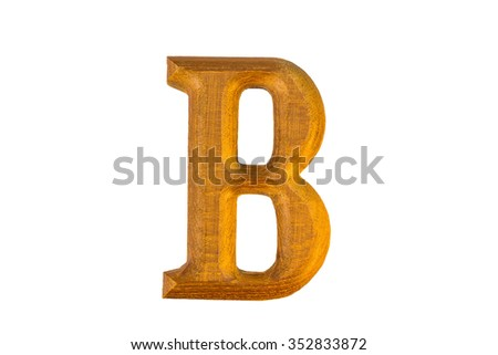 B Alphabet made from golden teak on white background