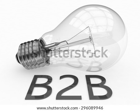 B2B - Business to Business - lightbulb on white background with text under it. 3d render illustration. - stock photo