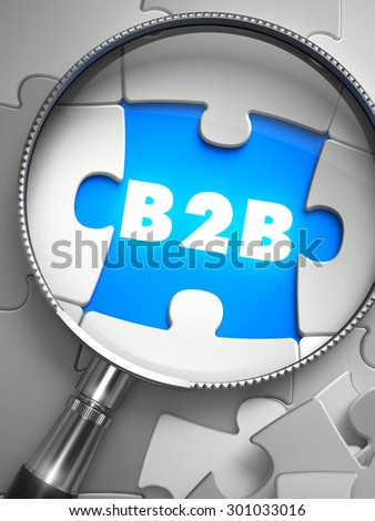 B2B - Business to Business - Puzzle with Missing Piece through Loupe. 3d Illustration with Selective Focus.  - stock photo
