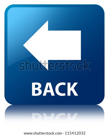 Back arrow glossy blue reflected square button - stock photo