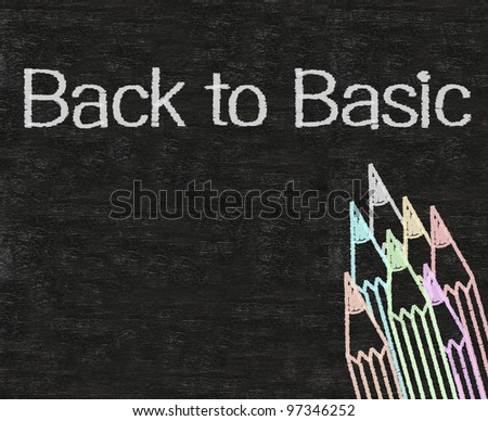 back to basic written on blackboard background with colors pencil - stock photo