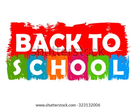 back to school drawn label - text in red, green, blue, orange and purple banner, education concept - stock photo