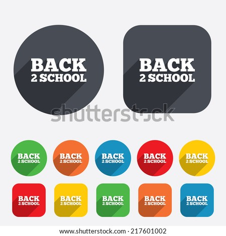 Back to school sign icon. Back 2 school symbol. Circles and rounded squares 12 buttons.