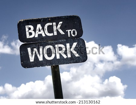 Back to Work sign with clouds and sky background - stock photo