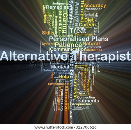 Background concept wordcloud illustration of alternative therapist glowing light - stock photo
