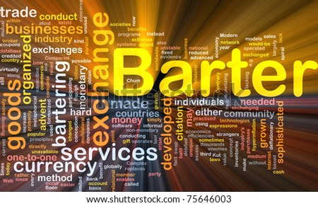 Background concept wordcloud illustration of barter glowing light - stock photo