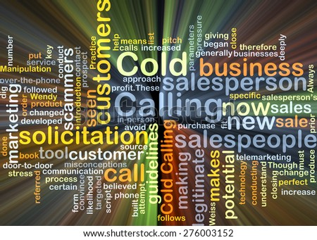 Background concept wordcloud illustration of cold calling glowing light - stock photo