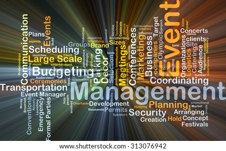 Background concept wordcloud illustration of event management glowing light - stock photo