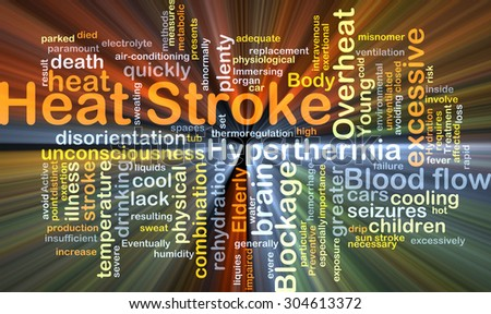 Background concept wordcloud illustration of heat stroke glowing light - stock photo