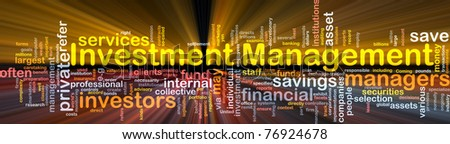 Background concept wordcloud illustration of investment management glowing light - stock photo