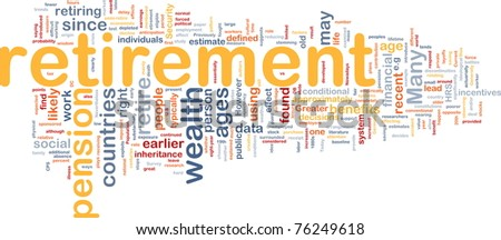 Background concept wordcloud illustration of retirement - stock photo