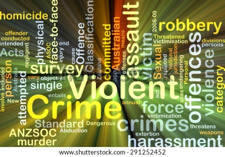 Background concept wordcloud illustration of violent crime glowing light - stock photo