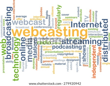 Background concept wordcloud illustration of webcasting - stock photo