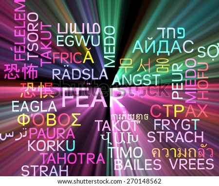 Background concept wordcloud multilanguage international many language illustration of fear glowing light - stock photo