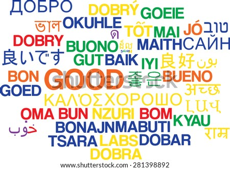Background concept wordcloud multilanguage international many language illustration of good