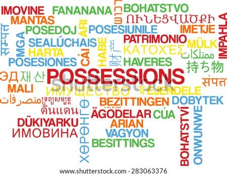 Background concept wordcloud multilanguage international many language illustration of possessions - stock photo