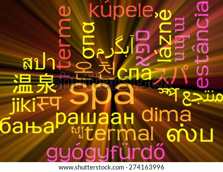 Background concept wordcloud multilanguage international many language illustration of spa glowing light - stock photo