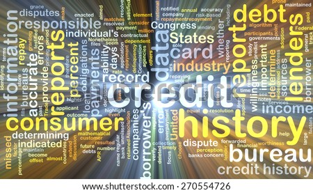 Background text pattern concept wordcloud illustration of credit history glowing light - stock photo