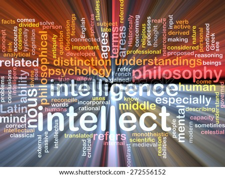 Background text pattern concept wordcloud illustration of intellect glowing light